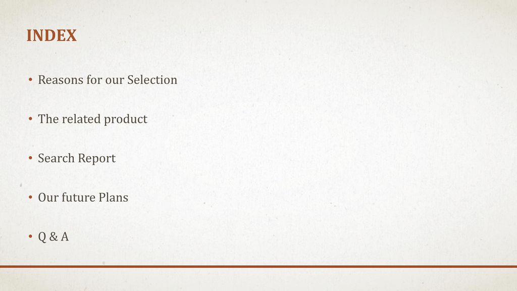 INDEX Reasons for our Selection The related product Search Report