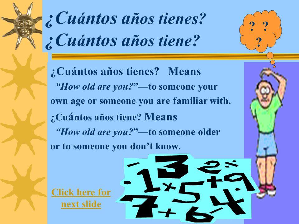 ¿Cuántos años tienes ¿Cuántos años tiene