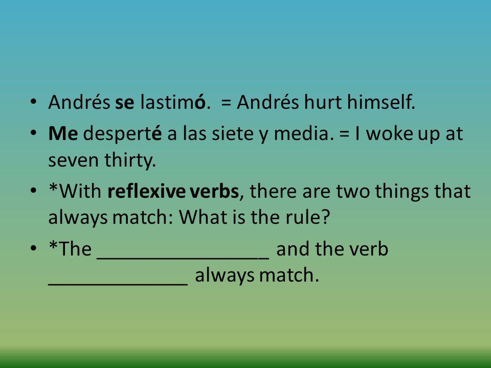 Andrés se lastimó. = Andrés hurt himself.
