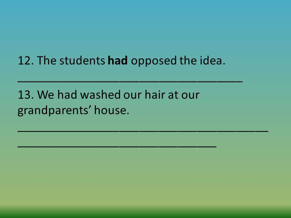 12. The students had opposed the idea