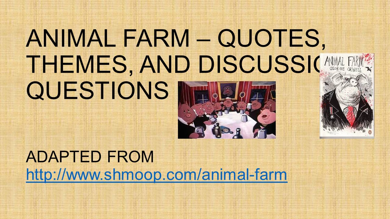 Animal Farm Quotes Animal Farm  Quotes Themes And Discussion Questions Adapted