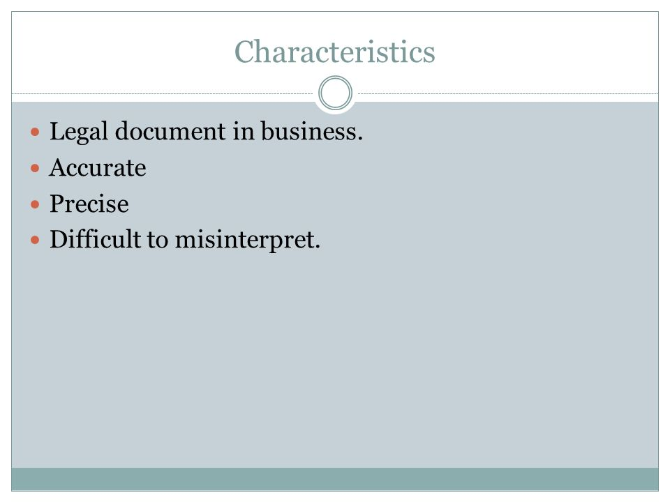 Characteristics Legal document in business. Accurate Precise