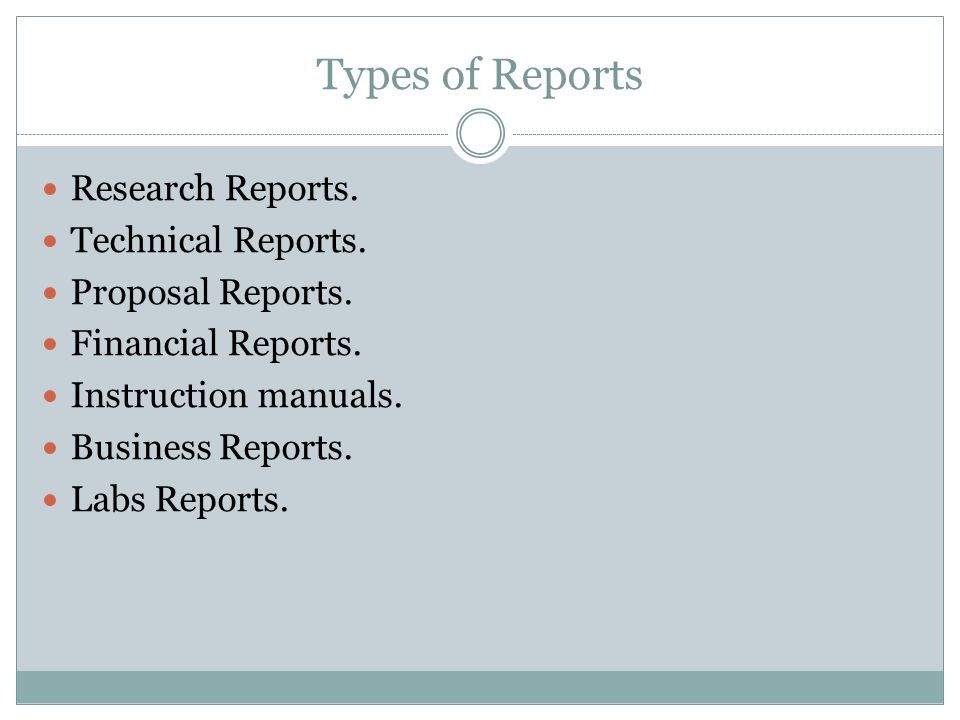 Types of Reports Research Reports. Technical Reports.