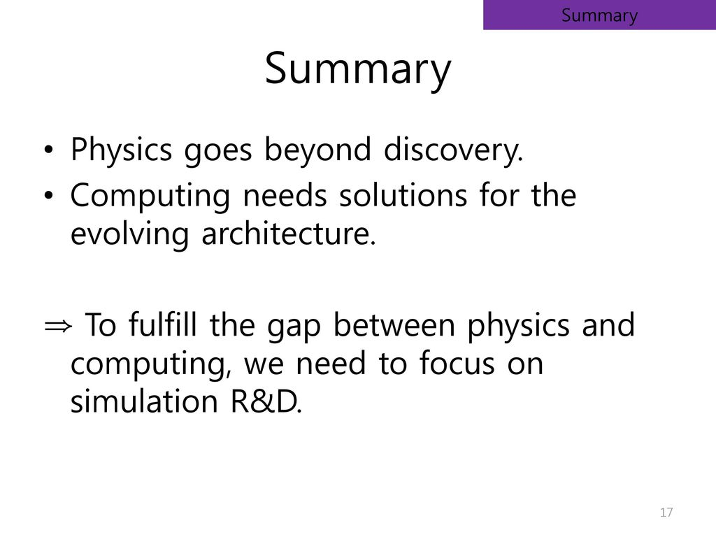 Summary Physics goes beyond discovery.