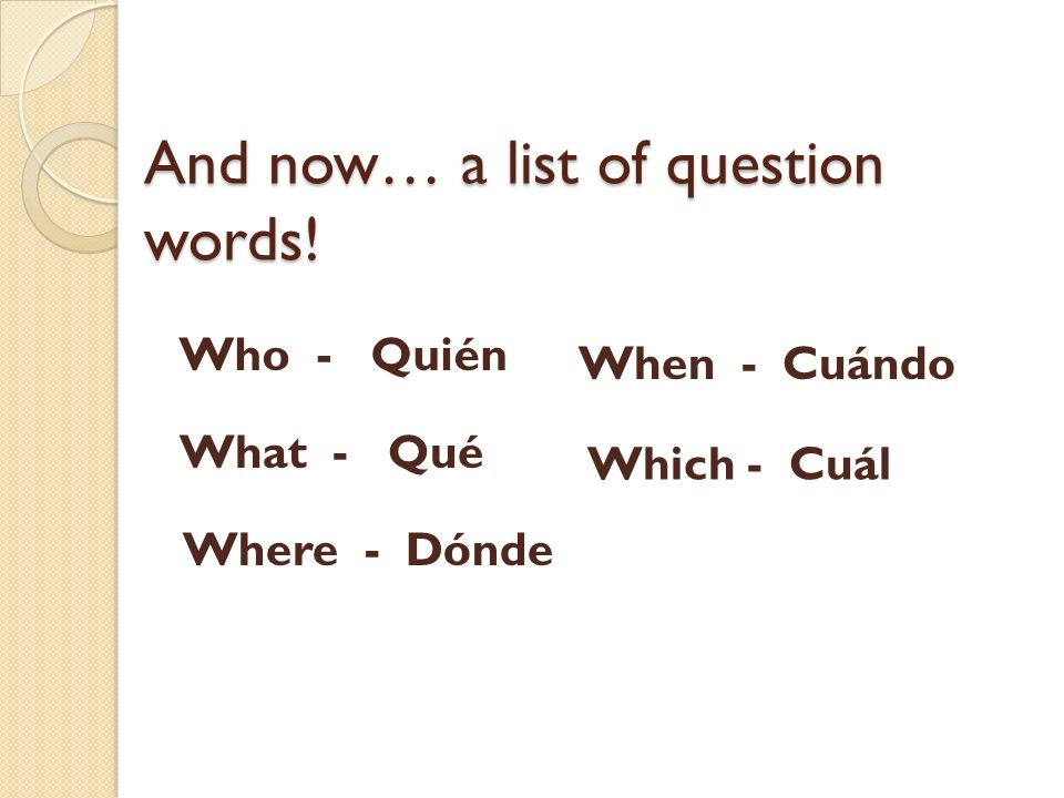 And now… a list of question words!