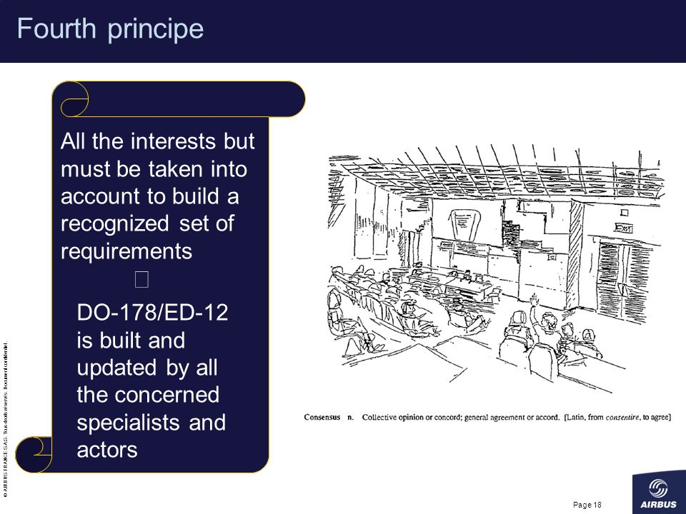 Fourth principe Þ. All the interests but must be taken into account to build a recognized set of requirements.