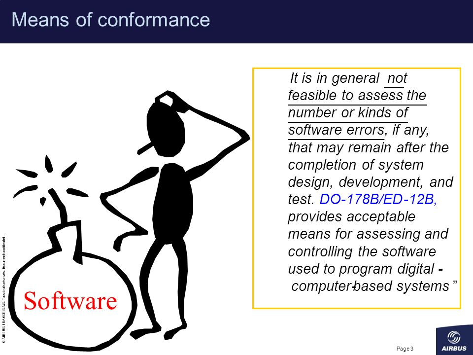 Software Means of conformance It is in general not