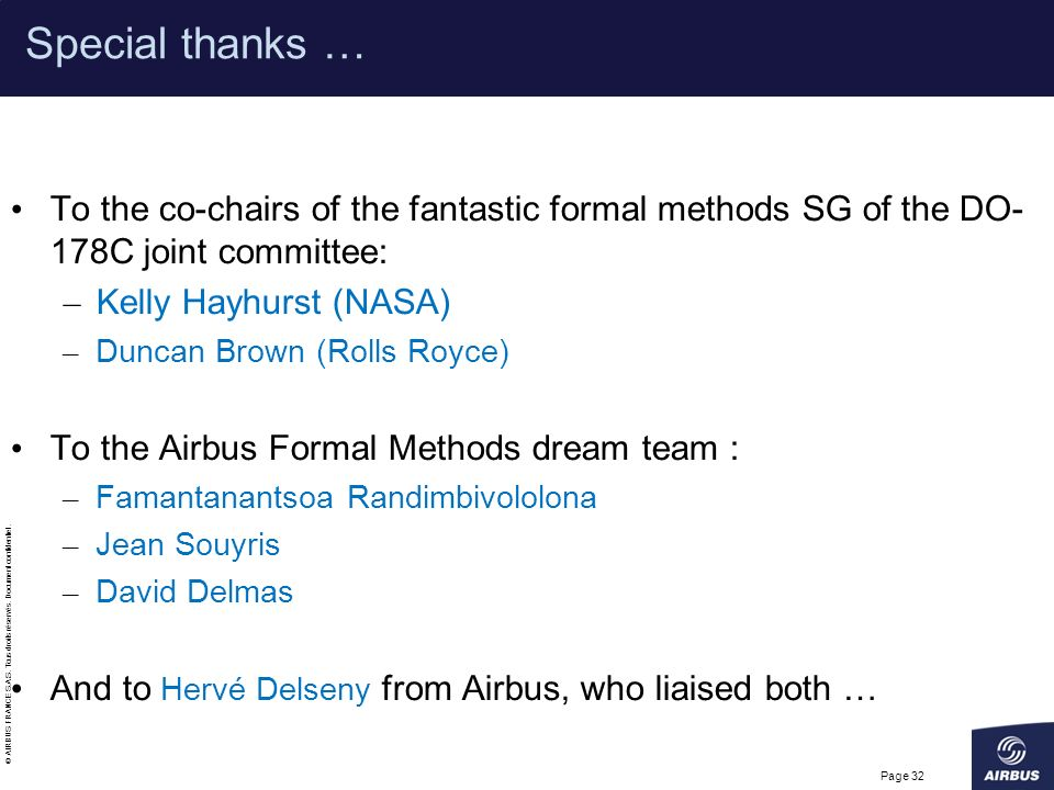 Special thanks … To the co-chairs of the fantastic formal methods SG of the DO- 178C joint committee: