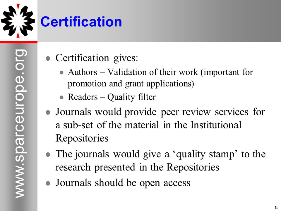 Certification Certification gives:
