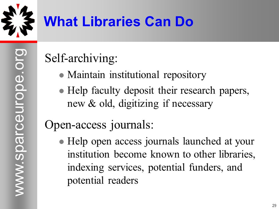 What Libraries Can Do Self-archiving: Open-access journals: