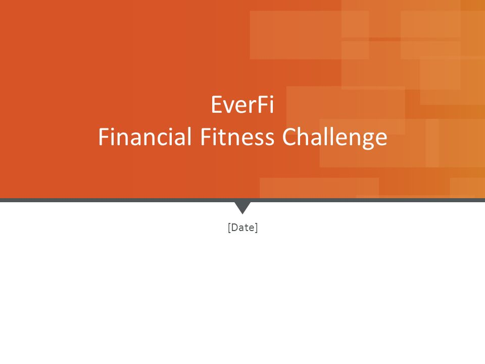 EverFi Financial Fitness Challenge - ppt video online download
