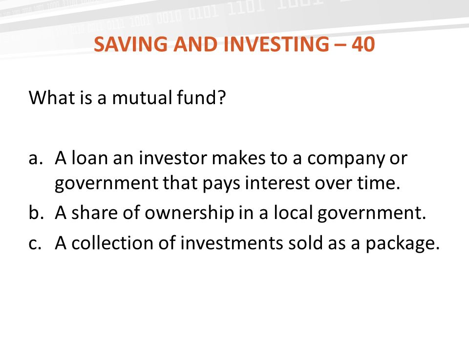 Saving and investing – 40 What is a mutual fund