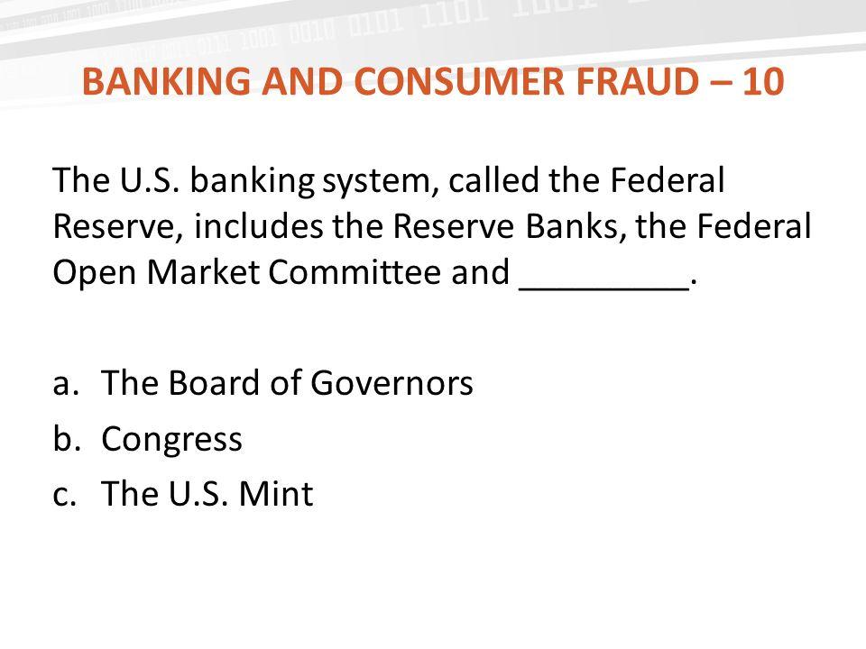 Banking and consumer fraud – 10