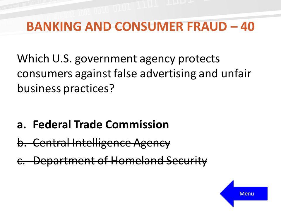 Banking and consumer fraud – 40