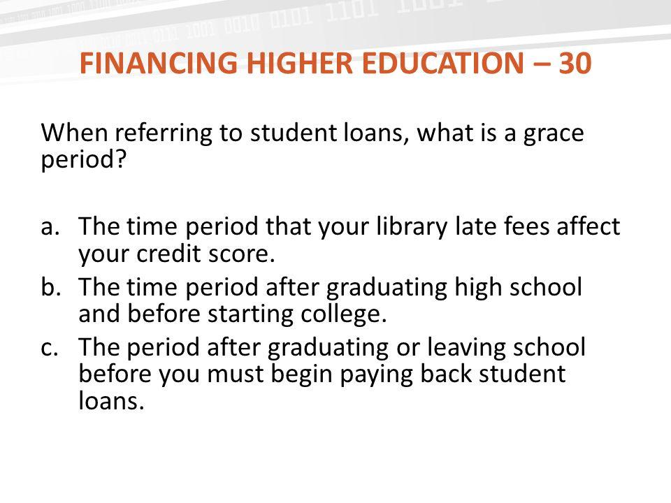 Financing Higher Education – 30