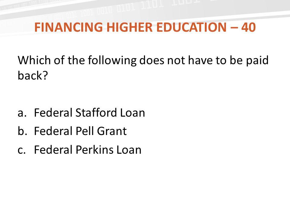 Financing Higher Education – 40