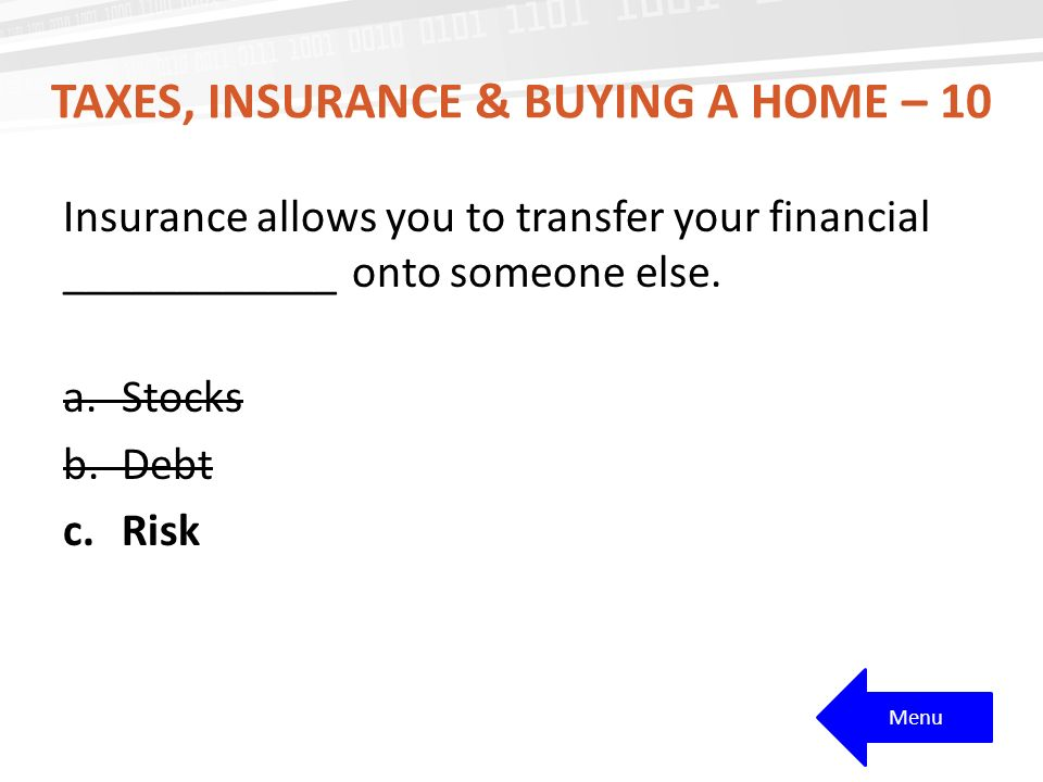 Taxes, Insurance & buying a home – 10