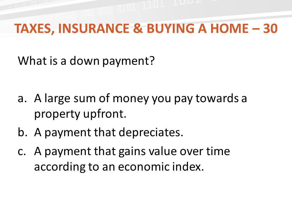Taxes, Insurance & buying a home – 30