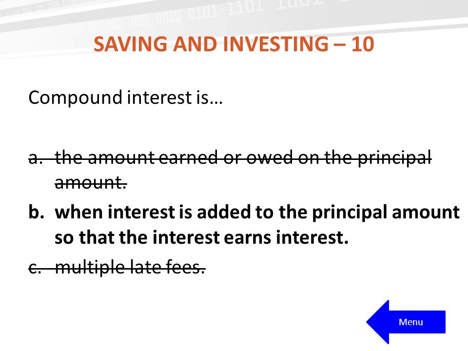 Saving and Investing – 10 Compound interest is…