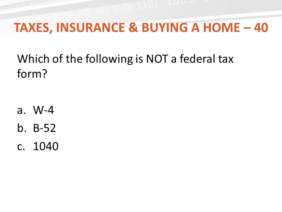 Taxes, Insurance & buying a home – 40