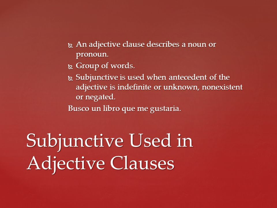 Subjunctive Used in Adjective Clauses