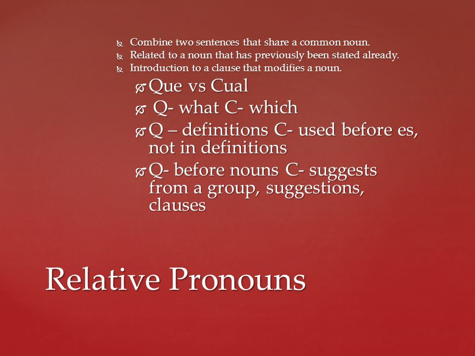 Relative Pronouns Que vs Cual Q- what C- which