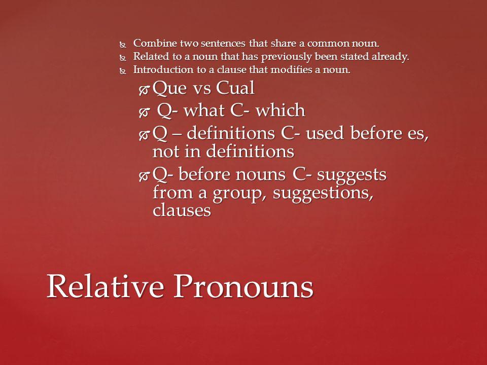 Relative Pronouns Que vs Cual Q- what C- which