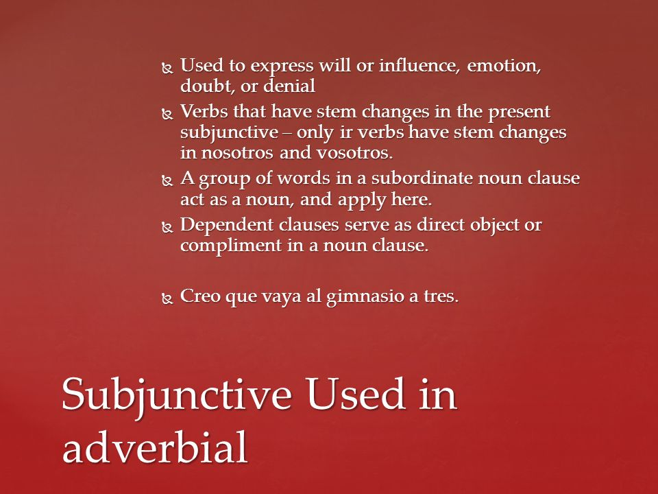 Subjunctive Used in adverbial