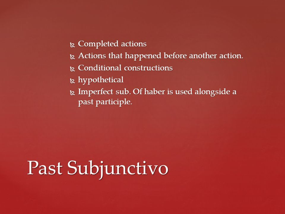 Past Subjunctivo Completed actions