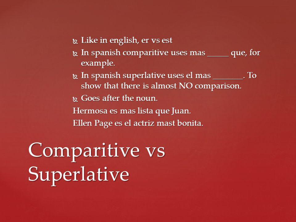 Comparitive vs Superlative