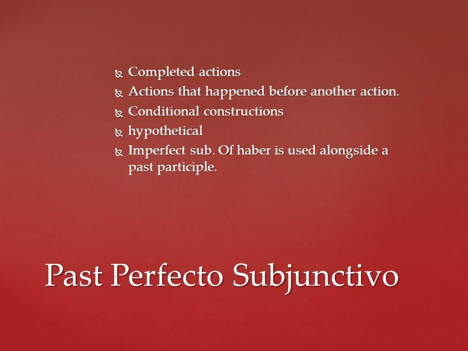 Past Perfecto Subjunctivo