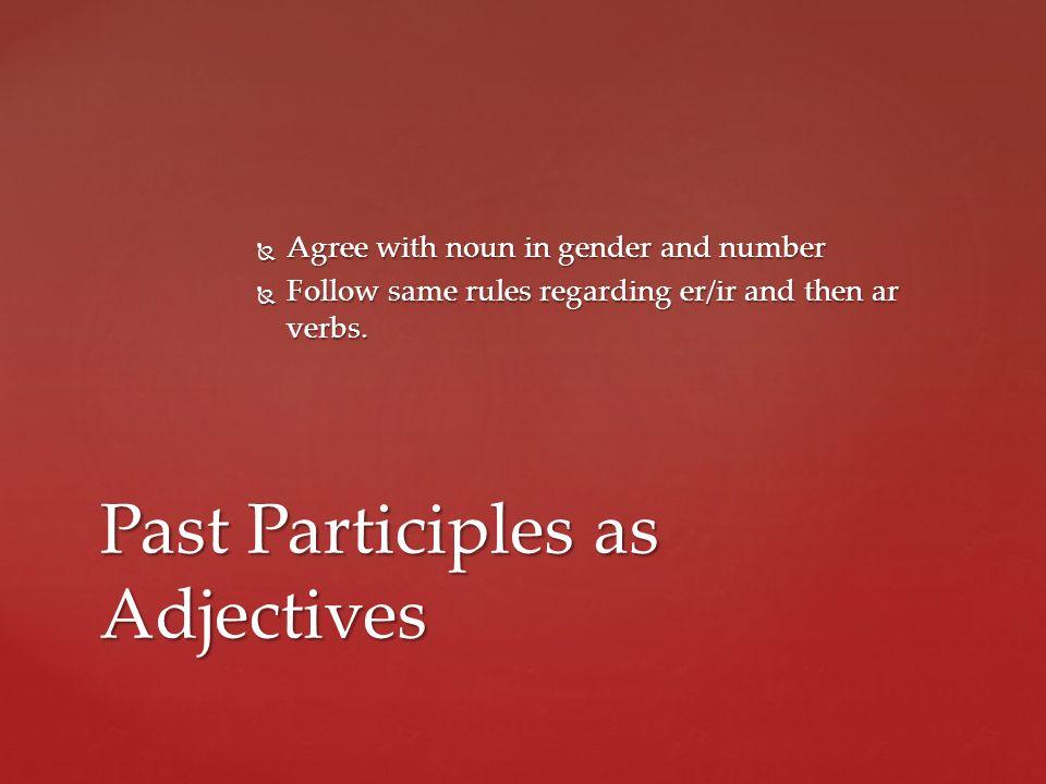 Past Participles as Adjectives