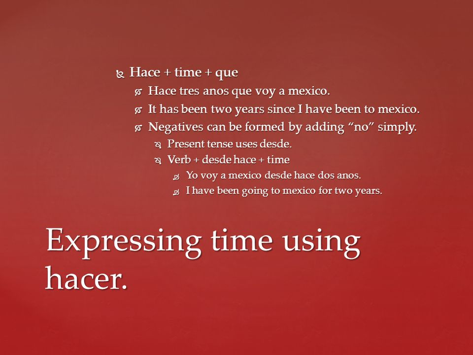 Expressing time using hacer.
