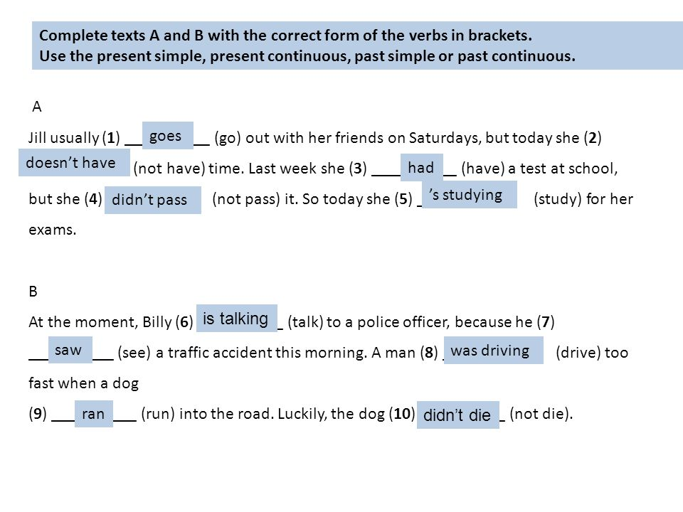 Complete texts A and B with the correct form of the verbs in brackets.