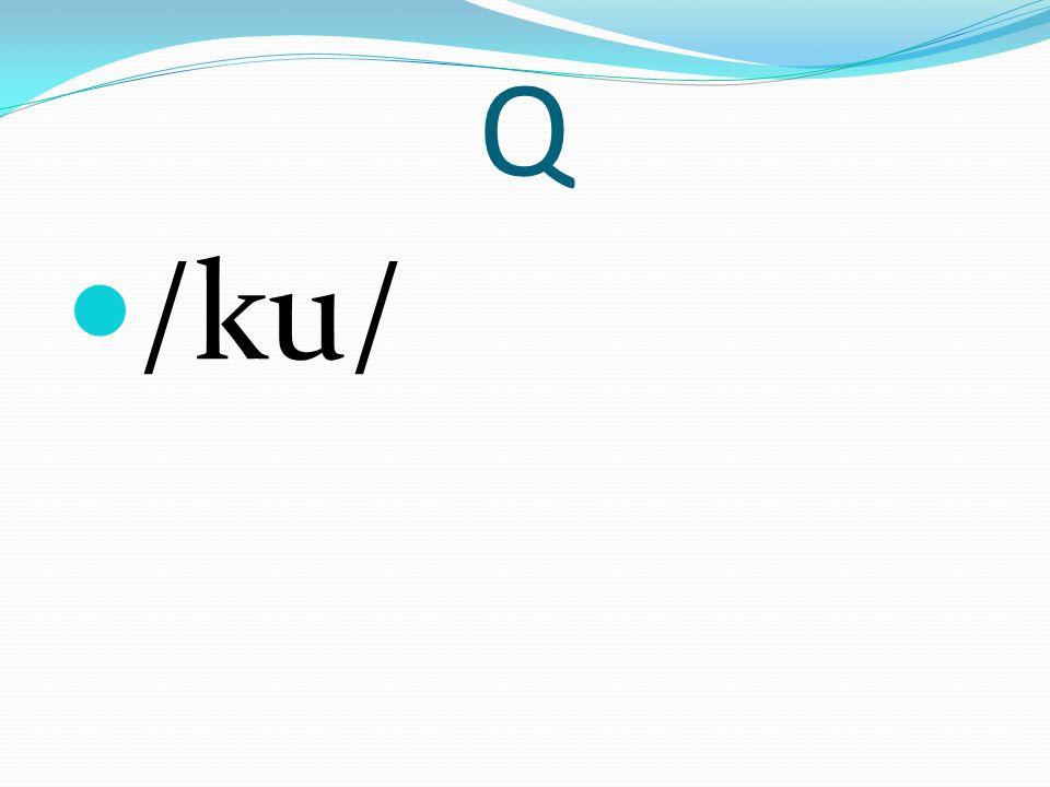 Q /ku/
