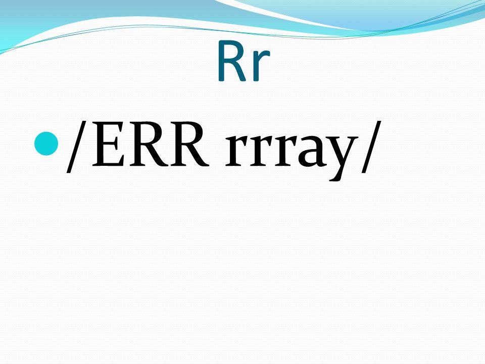Rr /ERR rrray/