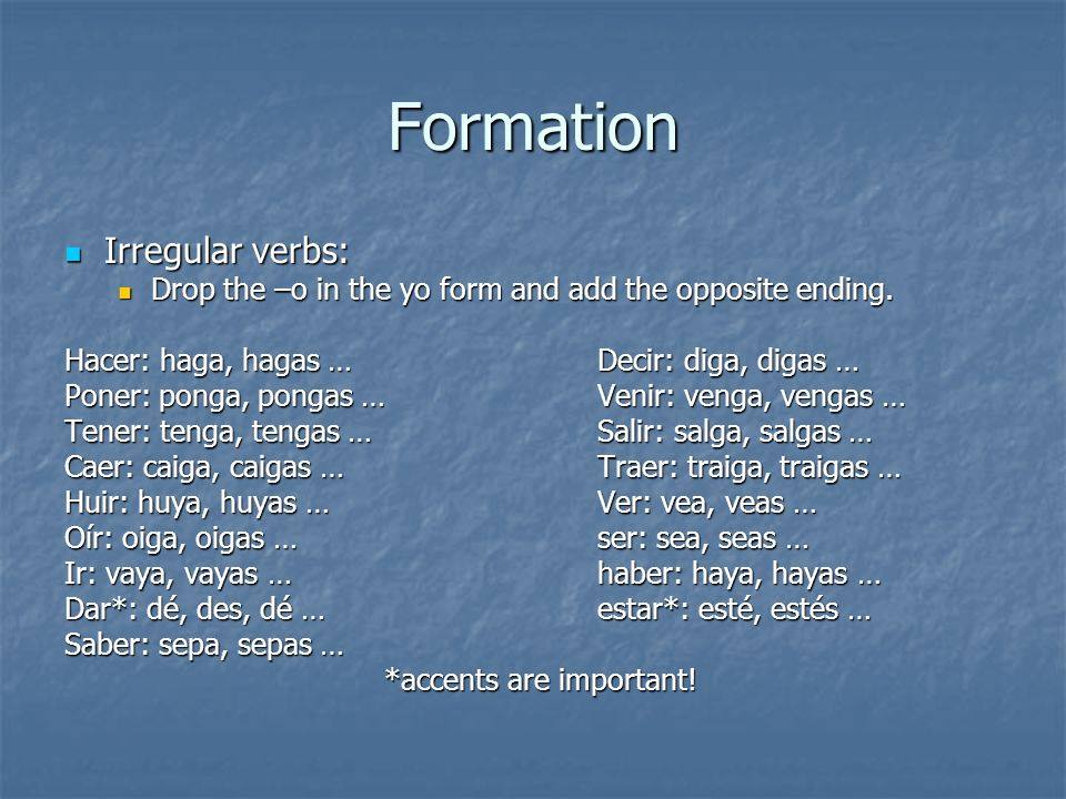 Formation Irregular verbs: