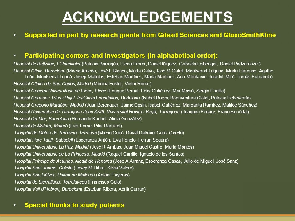 ACKNOWLEDGEMENTS Supported in part by research grants from Gilead Sciences and GlaxoSmithKline.