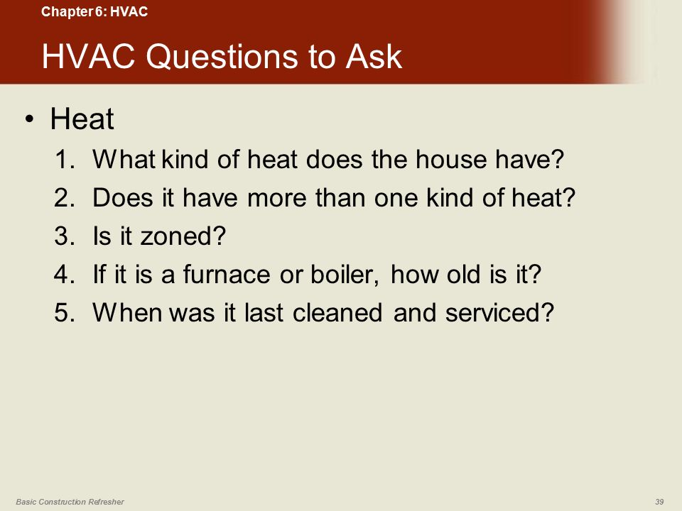 Chapter 6 hvac basic construction refresher ppt video for Questions to ask when building a home