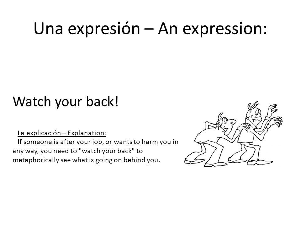Una expresión – An expression: