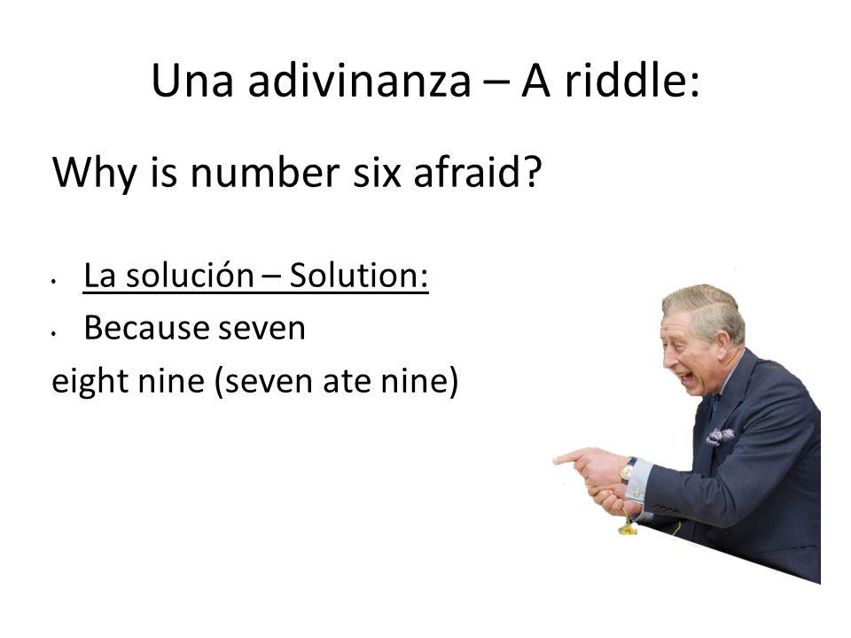 Una adivinanza – A riddle: