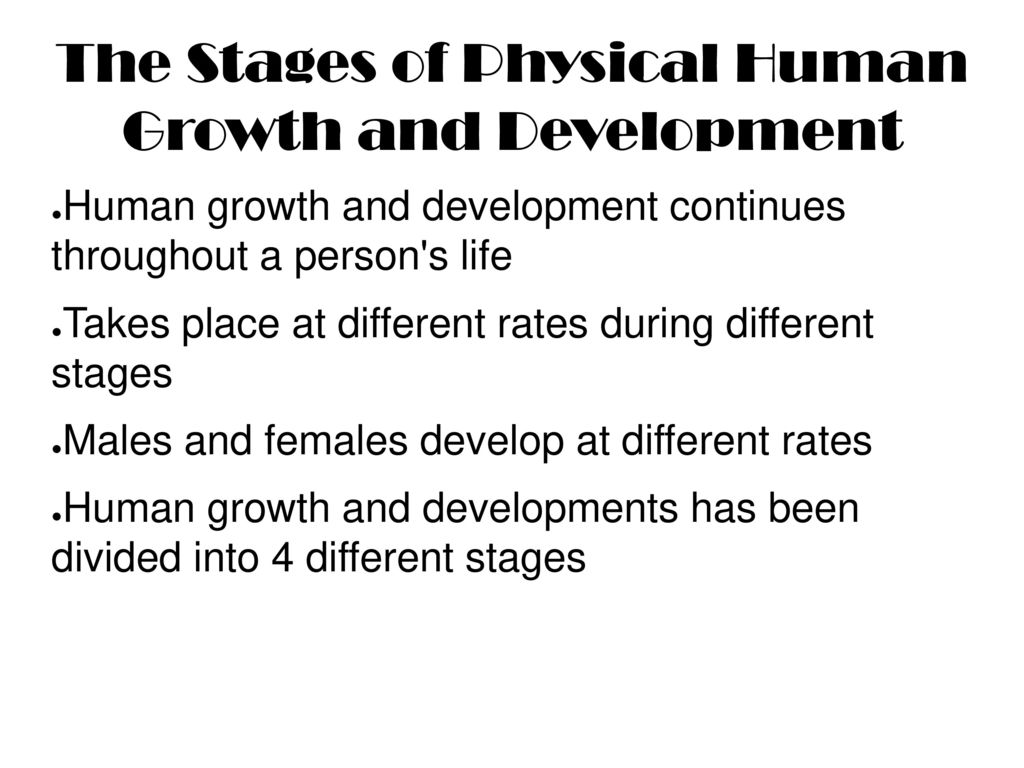 the various stages of development in humans The importance of understanding developmental stages that enable each different life form to accomplish the has described stages of human development.