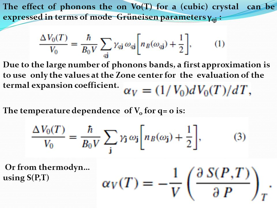 The effect of phonons the on Vo(T) for a (cubic) crystal can be expressed in terms of mode Grüneisen parameters γqj :