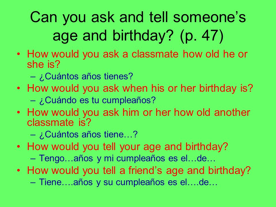 Can you ask and tell someone's age and birthday (p. 47)