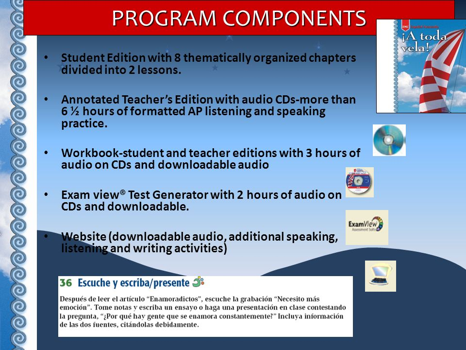 PROGRAM COMPONENTS Student Edition with 8 thematically organized chapters divided into 2 lessons.