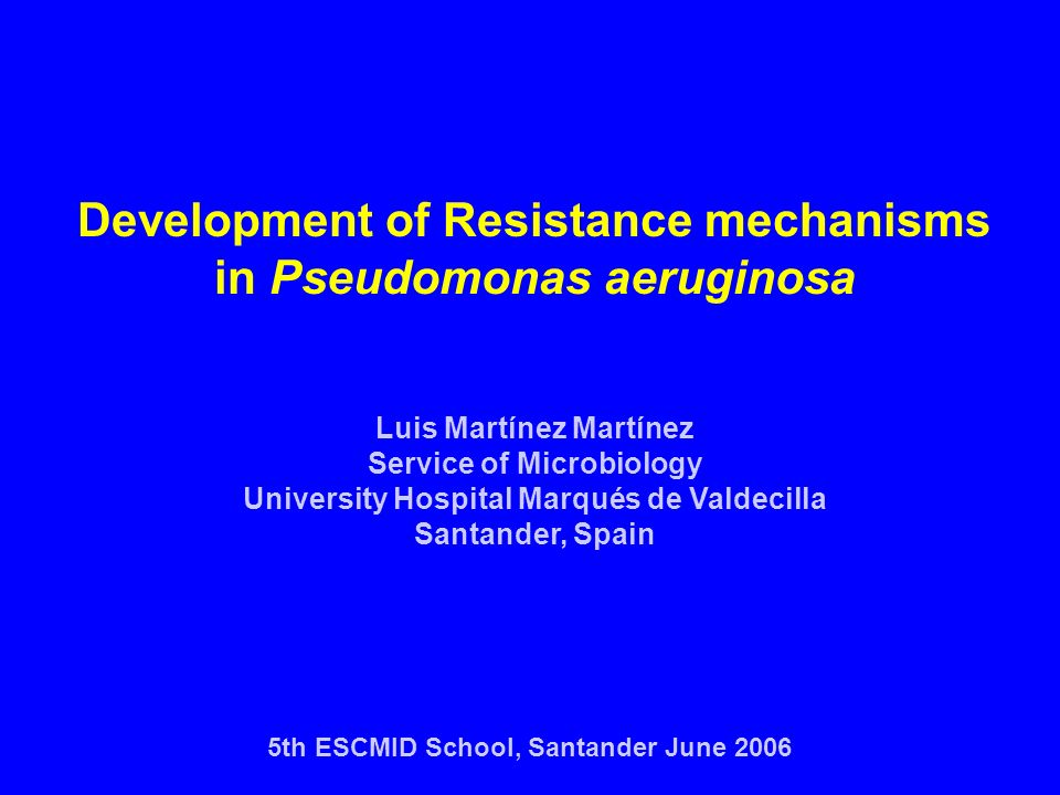 Development of Resistance mechanisms in Pseudomonas aeruginosa