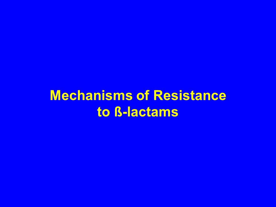 Mechanisms of Resistance to ß-lactams