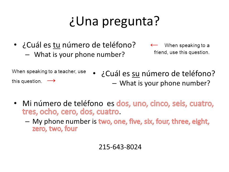 ¿Una pregunta ¿Cuál es tu número de teléfono