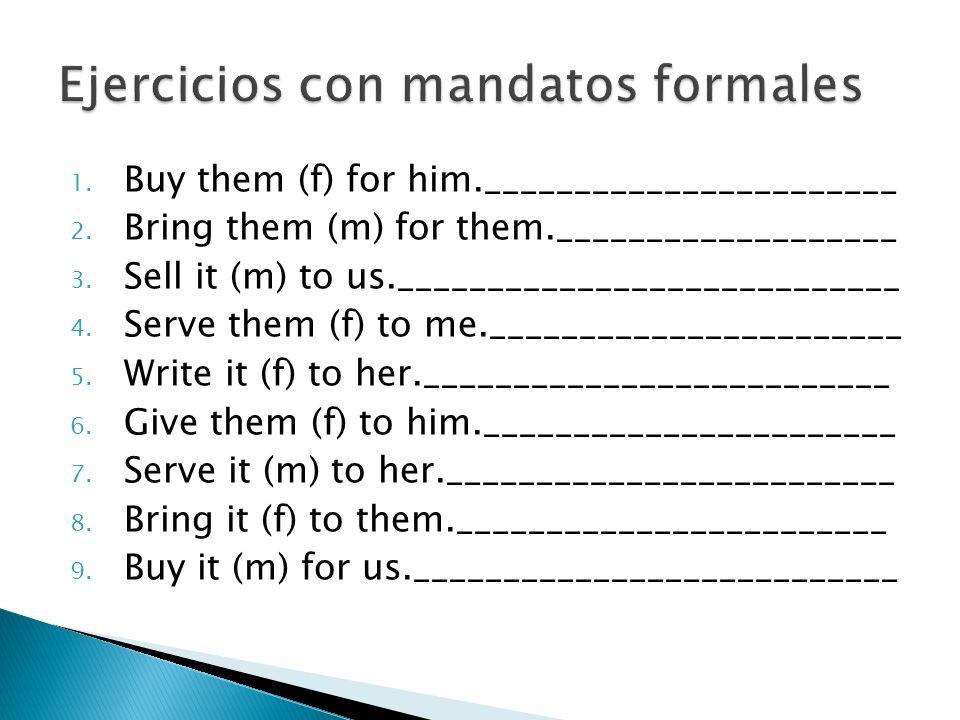 Ejercicios con mandatos formales