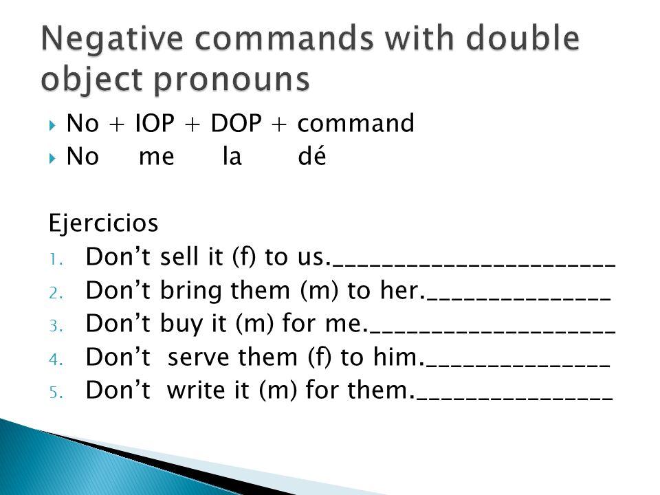 Negative commands with double object pronouns